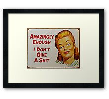 And Have A Nice Day Framed Print