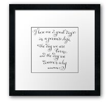 Two great days Inspirational handwritten quote Framed Print