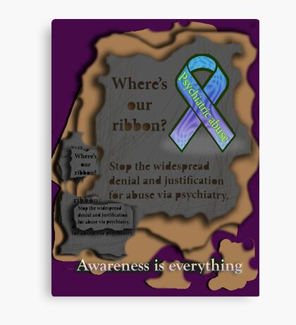 Where is our ribbon? Psychiatric abuse is widespread! Canvas Print