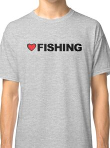 Love Fishing Classic T-Shirt