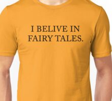 I Believe In Fairy Tales ( black ) Unisex T-Shirt