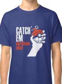 Catch em Classic T-Shirt