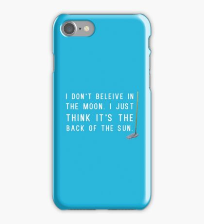 I Don't Believe in the Moon (Scrubs) - 2 iPhone Case/Skin