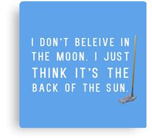 I Don't Believe in the Moon (Scrubs) - 2 Canvas Print