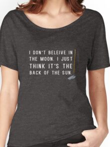 I Don't Believe in the Moon (Scrubs) - 2 Women's Relaxed Fit T-Shirt