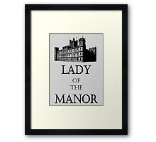 Lady of the Manor Framed Print