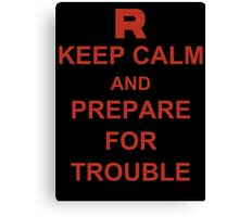 Keep Calm and Prepare for Trouble Canvas Print