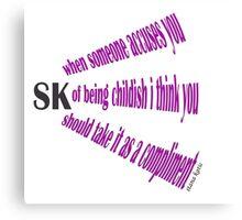 STANA KATIC QUOTE CHILDISH Canvas Print