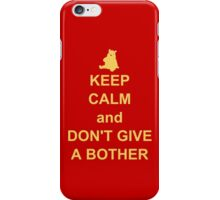 keep calm and dont give a bother iPhone Case/Skin