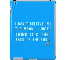I Don't Believe in the Moon (Scrubs) - 2 iPad Case/Skin
