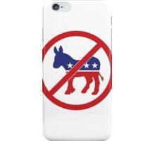 No Democrats, Vote Republican iPhone Case/Skin