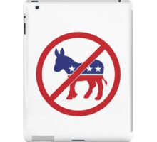 No Democrats, Vote Republican iPad Case/Skin