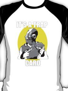 It's A Trap Card T-Shirt
