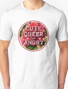 Cute, Queer and Angry Unisex T-Shirt