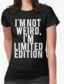 I'm Limited Edition Womens Fitted T-Shirt
