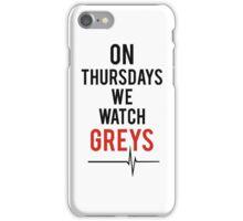 On Thursdays We Watch Greys iPhone Case/Skin