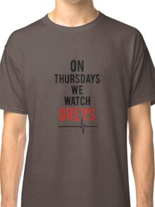 On Thursdays We Watch Greys Classic T-Shirt