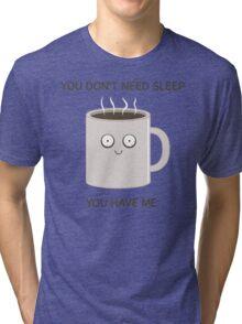 You Don't Need Sleep Tri-blend T-Shirt