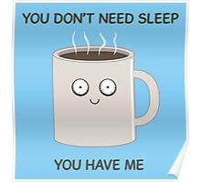 You Don't Need Sleep Poster