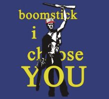 Boomstick I Choose You by poppedculture