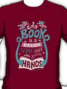 Book is a dream T-Shirt