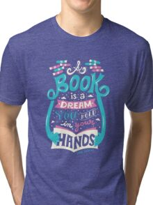 Book is a dream Tri-blend T-Shirt