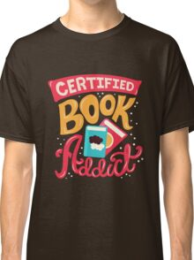 Certified Book Addict Classic T-Shirt