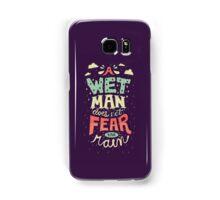A Wet Man Does Not Fear The Rain Samsung Galaxy Case/Skin