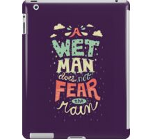 A Wet Man Does Not Fear The Rain iPad Case/Skin