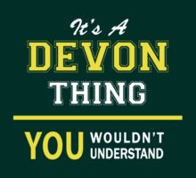 It's A DEVON thing, you wouldn't understand !! T-Shirt