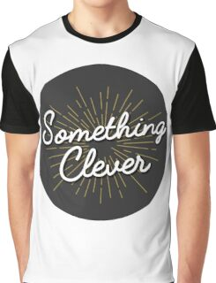Something Clever Graphic T-Shirt