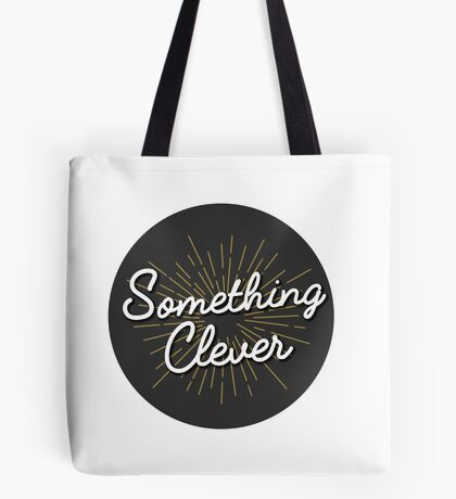 Something Clever Tote Bag
