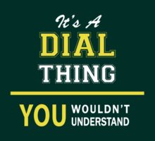 It's A DIAL thing, you wouldn't understand !! by satro