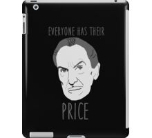 Everyone Has Their Price iPad Case/Skin