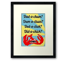 Lobstrosity Dad-a-Chum Framed Print