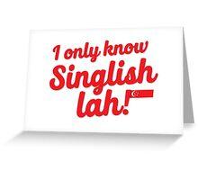 I only know Singlish La Greeting Card