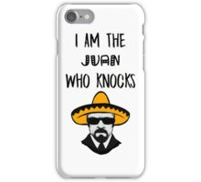 I Am The Juan Who Knocks iPhone Case/Skin