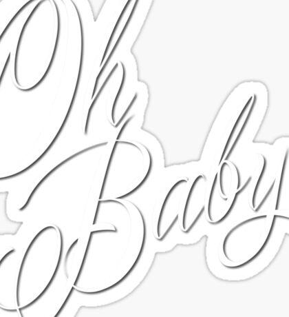 Oh Baby! Sticker