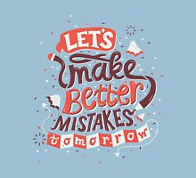 Better Mistakes Unisex T-Shirt