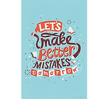 Better Mistakes Photographic Print