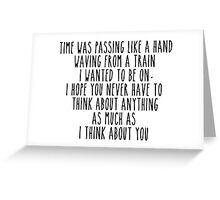 Time was passing but I still thought of you  Greeting Card