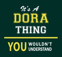 It's A DORA thing, you wouldn't understand !! by satro