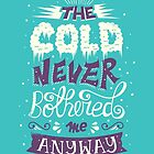 Frozen: The Cold Never Bothered Me Anyway by Risa Rodil