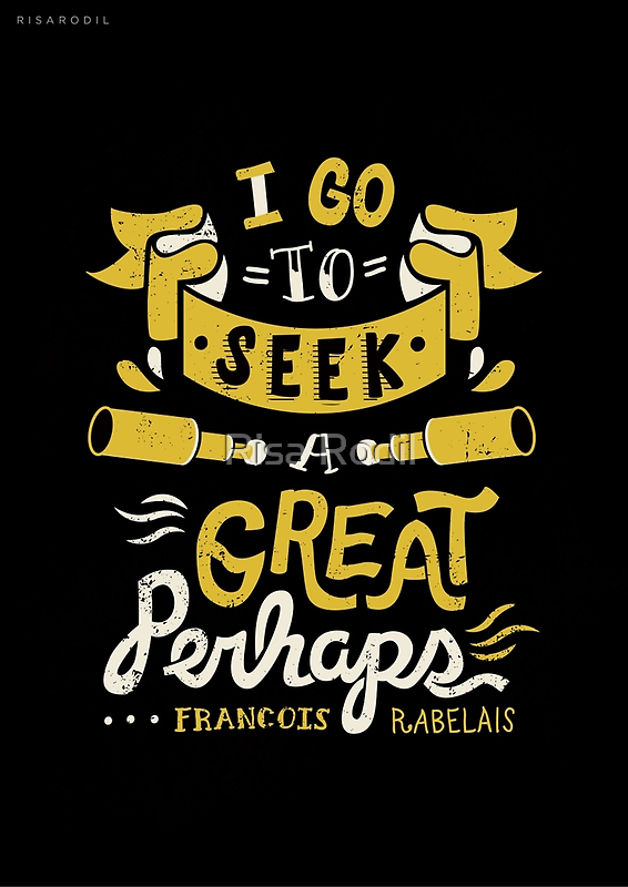 I go to seek a great perhaps by Risa Rodil