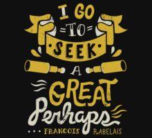 I go to seek a great perhaps T-Shirt
