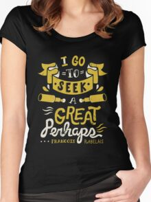 I go to seek a great perhaps Women's Fitted Scoop T-Shirt