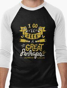 I go to seek a great perhaps Men's Baseball ¾ T-Shirt