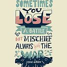 Mischief always wins the war by Risa Rodil
