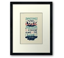 Mischief always wins the war Framed Print