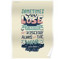 Mischief always wins the war Poster